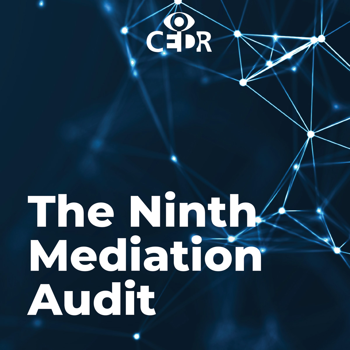 CEDR 2021 | The Ninth Mediation Audit, A survey of commercial mediator attitudes and experience in the United Kingdom.